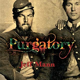 Purgatory     A Novel of the Civil War              By:                                                                                                                                 Jeff Mann                               Narrated by:                                                                                                                                 Mikael Naramore                      Length: 12 hrs and 1 min     73 ratings     Overall 4.1