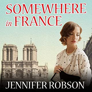 Somewhere in France     A Novel of the Great War              Written by:                                                                                                                                 Jennifer Robson                               Narrated by:                                                                                                                                 Alison Larkin                      Length: 9 hrs and 55 mins     8 ratings     Overall 3.9