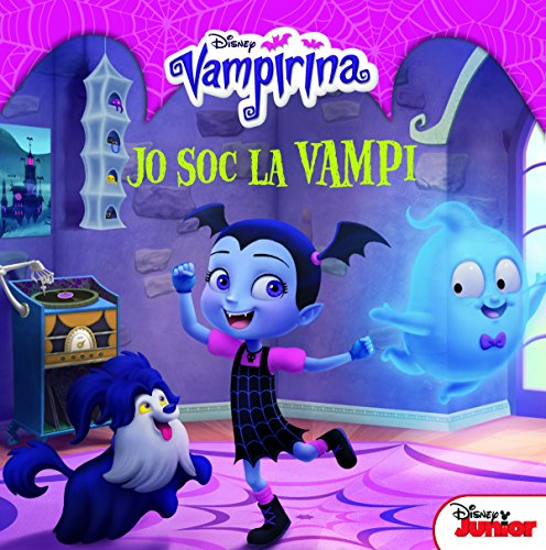 Vampirina. Jo soc la Vampi (Disney)