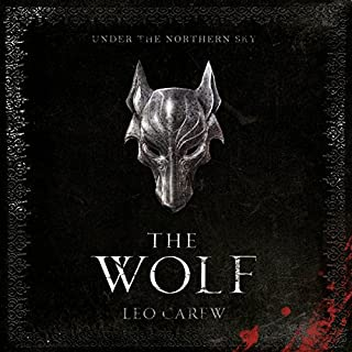 The Wolf     Under the Northern Sky, Book 1              By:                                                                                                                                 Leo Carew                               Narrated by:                                                                                                                                 Matt Addis                      Length: 16 hrs and 44 mins     82 ratings     Overall 4.6