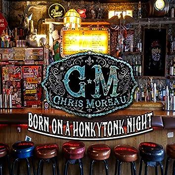 Born on a Honky Tonk Night