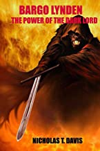 Bargo Lynden: The Power of The Dark Lord (Bargo Lynden Series)