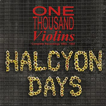 Halcyon Days (Complete Recordings 1985-1987)