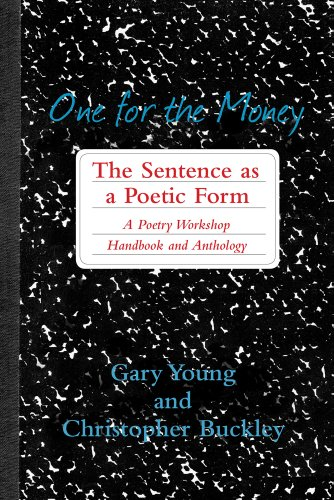 One for the Money: The Sentence as a Poetic Form, A Poetry Workshop Handbook and Anthology