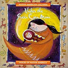 Under Green Corn Moon: Native American Lullabies /