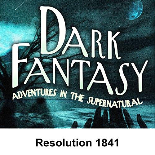 Dark Fantasy: Resolution 1841 cover art