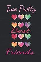 Two Pretty Best Friends: Beautiful Wreck journal Best gift idea for girls & boys & Women's & Men's, burn after writing jou...