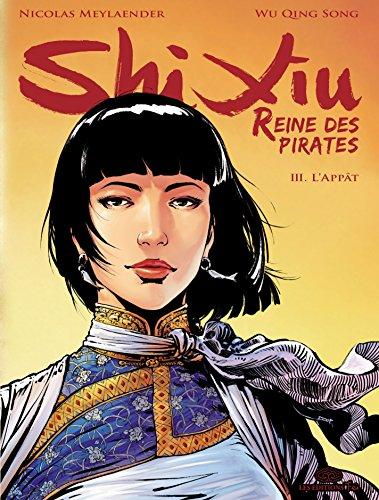 Shi Xiu, Reine des pirates - Tome 3 - L'appât