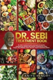 DR. SEBI'S TREATMENT BOOK: Dr. Sebi Treatment For Stds, Herpes, Hiv, Diabetes, Lupus, Hair Loss, Cancer, Kidney Stones, And Other Diseases.
