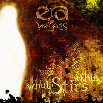 What Stirs Within