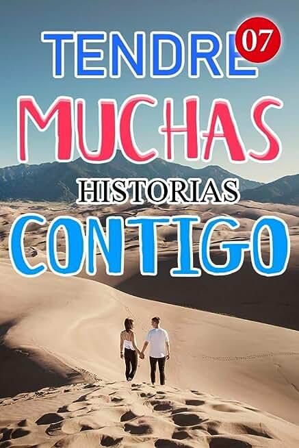 Tendré Muchas Historias Contigo 7: Jojo fue su primer amor (Spanish Edition)