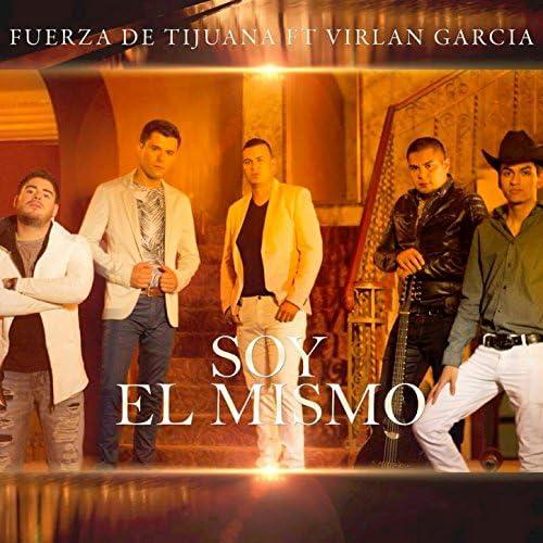 Fuerza de Tijuana feat. Virlan Garcia feat. Virlan Garcia