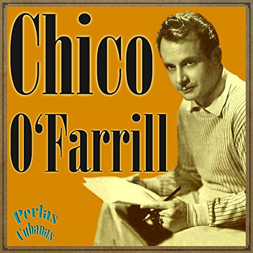 Perlas Cubanas: Chico O'farrill