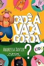 Cadê a vaca Gorda? Kids
