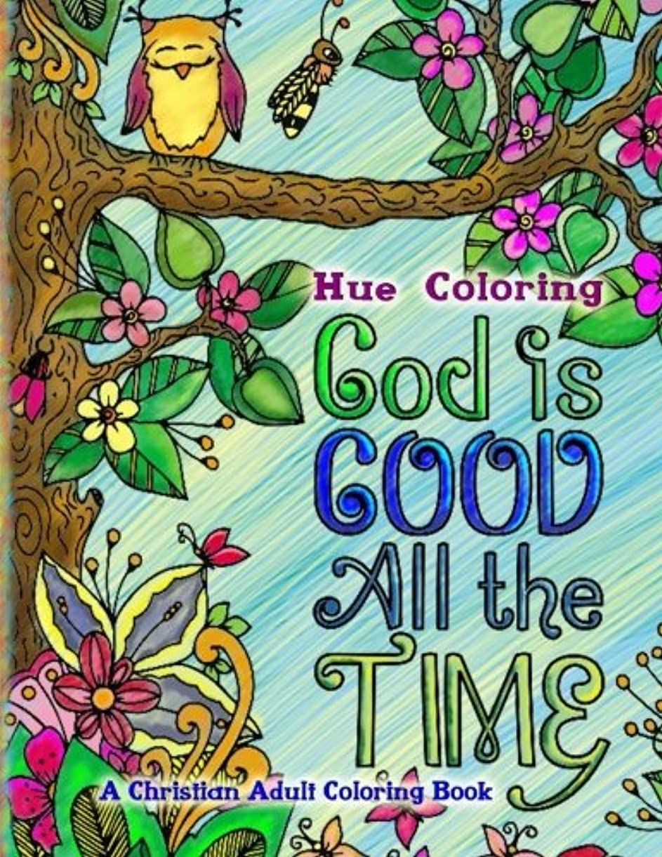 サイトライン次たっぷりGod Is Good All The Time: A Christian Adult Coloring Book