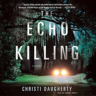 The Echo Killing     A Mystery              By:                                                                                                                                 Christi Daugherty                               Narrated by:                                                                                                                                 Sophie Amoss                      Length: 13 hrs and 4 mins     781 ratings     Overall 4.3