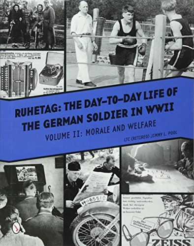 Ruhetag, The Day to Day Life of the German Soldier in WWII, Volume II: Morale and Welfare