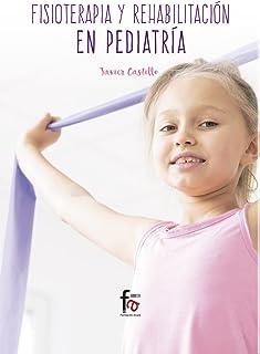 Fisioterapia y rehabilitación en pediatría (CIENCIAS SANITARIAS)