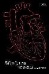 Perforated Heart: A Novel Kindle Edition