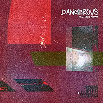 Dangerous (feat. Drey Armani)