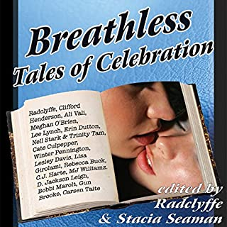Breathless     Tales of Celebration              By:                                                                                                                                 Radclyffe,                                                                                        Stacia Seaman                               Narrated by:                                                                                                                                 Betsy Zajko                      Length: 8 hrs and 58 mins     32 ratings     Overall 4.3