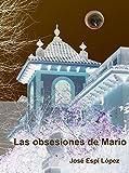 Las obsesiones de Mario (2nd ed)