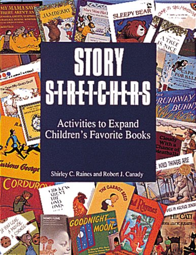 Story Stretchers: Activities to Expand Children's Favorite Books