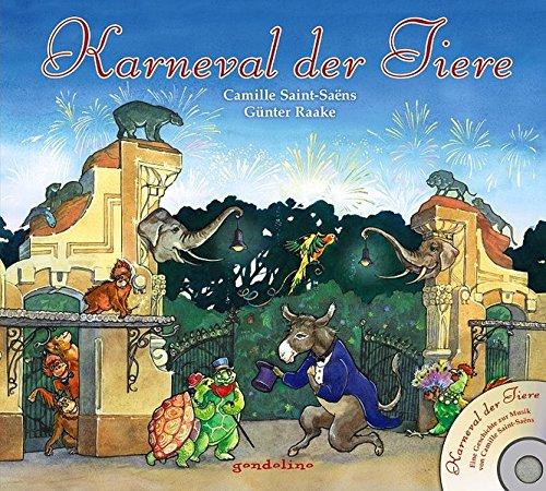 Karneval der Tiere + CD. Eine Geschichte zur Musik von Camille Saint-Saens: Für Kinder schon ab 4 Jahre.