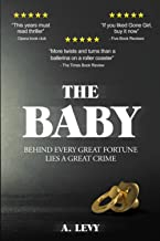 THE BABY: BEHIND EVERY GREAT FORTUNE LIES A GREAT CRIME