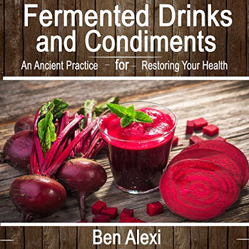 Fermented Drinks and Condiments audiobook cover art