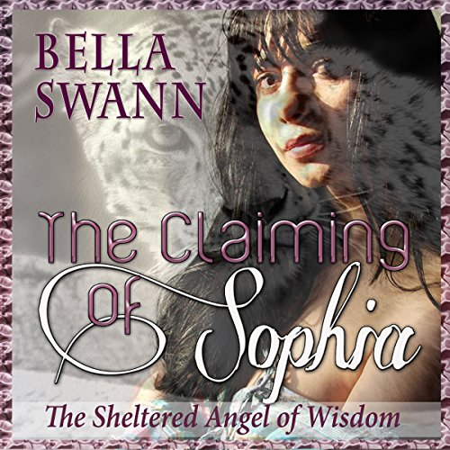 The Claiming of Sophia, the Sheltered Angel of Wisdom audiobook cover art