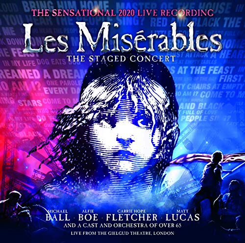 Les Miserables Staged Concert Sensational 2020 Recording [Live from The Gielgud Theatre, London]