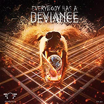 Everybody Have a Deviance