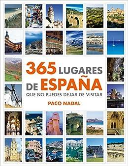 365 lugares de España que no puedes dejar de visitar eBook: Nadal, Paco: Amazon.es: Tienda Kindle