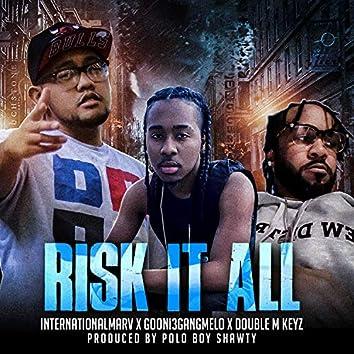 Risk It All (feat. Gooni3GangMelo & Double M Keyz)