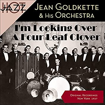 I'm Looking Over A Four Leaf Clover (Original Shellack Recordings - 1927)