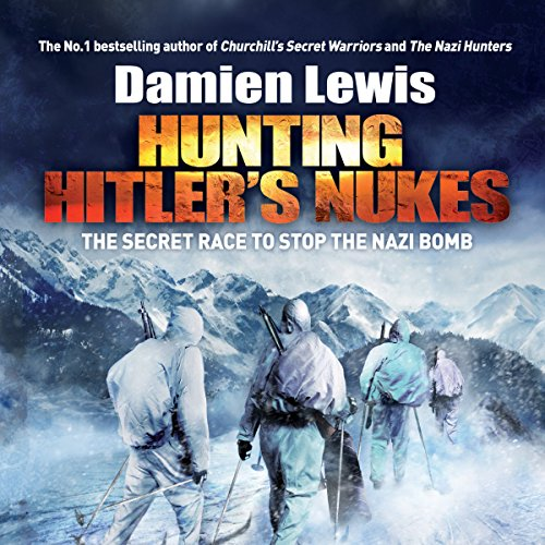 Hunting Hitler's Nukes audiobook cover art