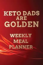 Keto Dads Are Golden WEEKLY MEAL PLANNER: 110 Page with Goldtone on Fire Red Look Background Custom 52-Week Ketogenic Meal Prep Planning Organizer ... Recipe Book Gift (Keto Golden Dads Planners)