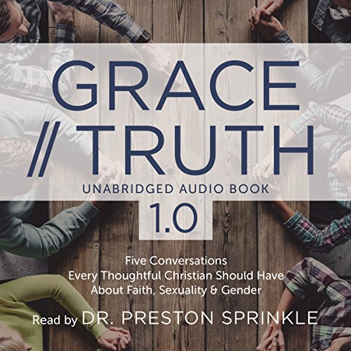 Grace/Truth 1.0 Audiobook By Dr. Preston Sprinkle cover art