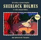 Sherlock Holmes - Die neuen Fälle: Die schreiende Tänzerin