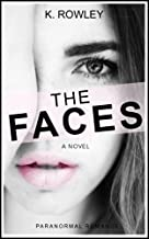 Romance: The Faces (A Novel by K. Rowley + 14 books including HOT Series NEW BLOOD Part 1 and 2 and Popular Novel THE DREAM CATCHER) (Paranormal, Contemporary, ... Demons, EROTICA, BBW) (English Edition)