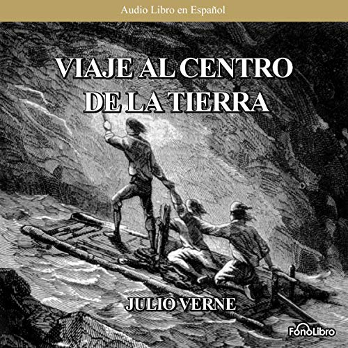 Viaje al Centro de la Tierra [Journey to the Center of the Earth] (Dramatized) cover art