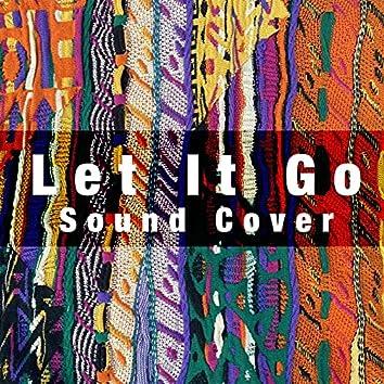 Let It Go (Sound Cover)