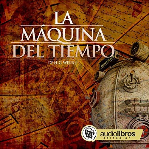 La Máquina del tiempo [The Time Machine] cover art