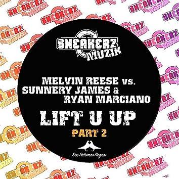 Lift U Up (feat. Sunnery James & Ryan Marciano) [Pt. 2]