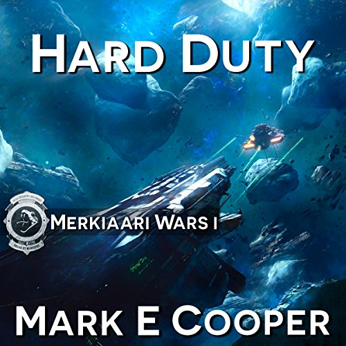Hard Duty     Merkiaari Wars, 1              By:                                                                                                                                 Mark E. Cooper                               Narrated by:                                                                                                                                 Mikael Naramore                      Length: 12 hrs and 41 mins     459 ratings     Overall 4.2