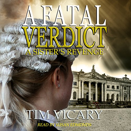 A Fatal Verdict: A Sister's Revenge     Trials of Sarah Newby Series Book 2              By:                                                                                                                                 Tim Vicary                               Narrated by:                                                                                                                                 Susan Edmonds                      Length: 15 hrs and 41 mins     20 ratings     Overall 4.2