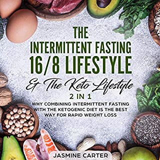 The Intermittent Fasting 16/8 Lifestyle and The Keto Lifestyle: 2 in 1 cover art