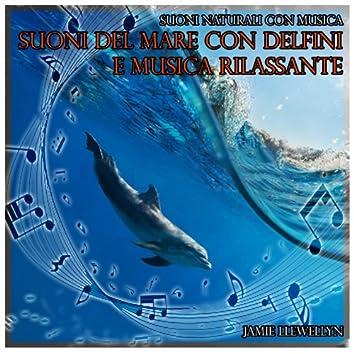 Suoni naturali con musica: suoni del mare con delfini e musica rilassante