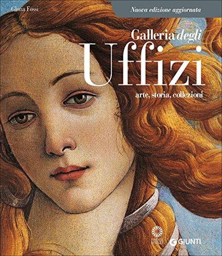 Galleria degli Uffizi. Arte, storia, collezioni